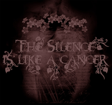 the silence is like a cancer